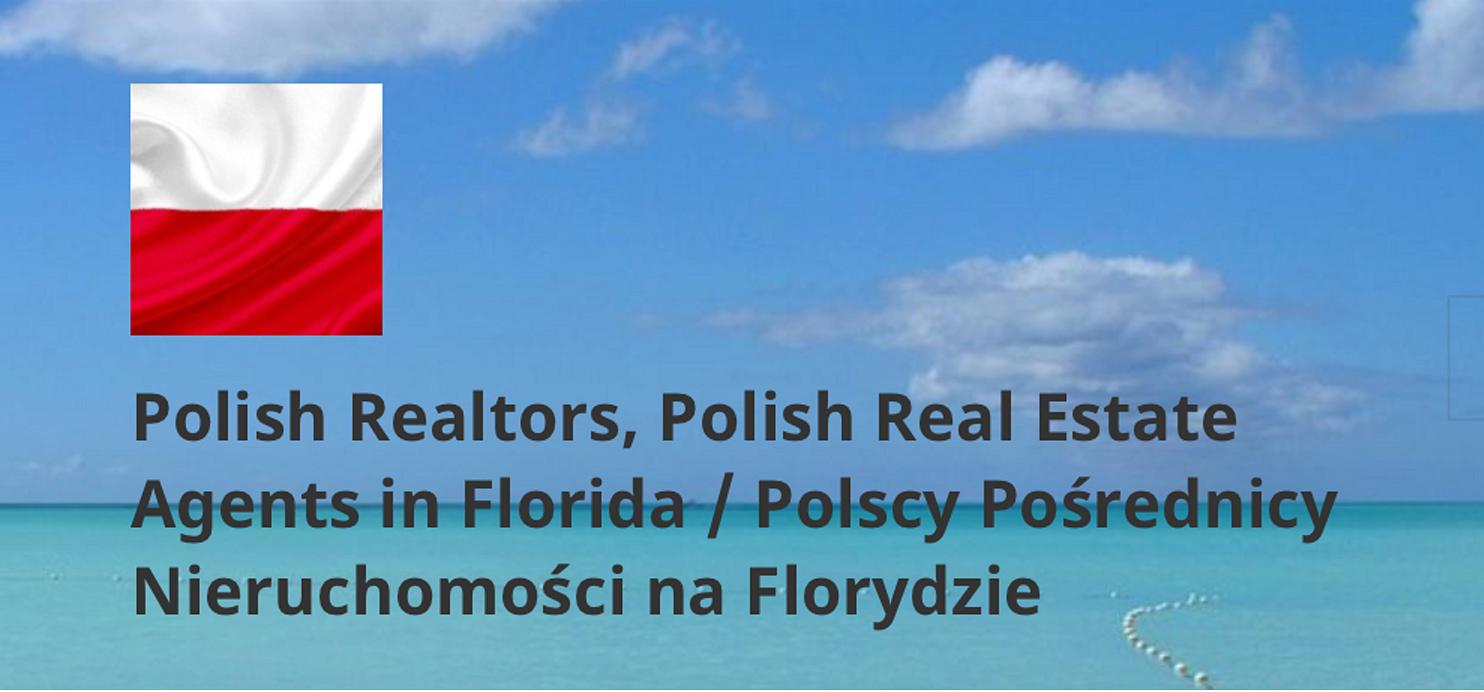 Directory of Polish Realtors, Polish Real Estate Agents in Florida / Polscy Pośrednicy Nieruchomości na Florydzie sponsored by Attorney Agnieszka Piasecka 727-538-4171 813-786-3911