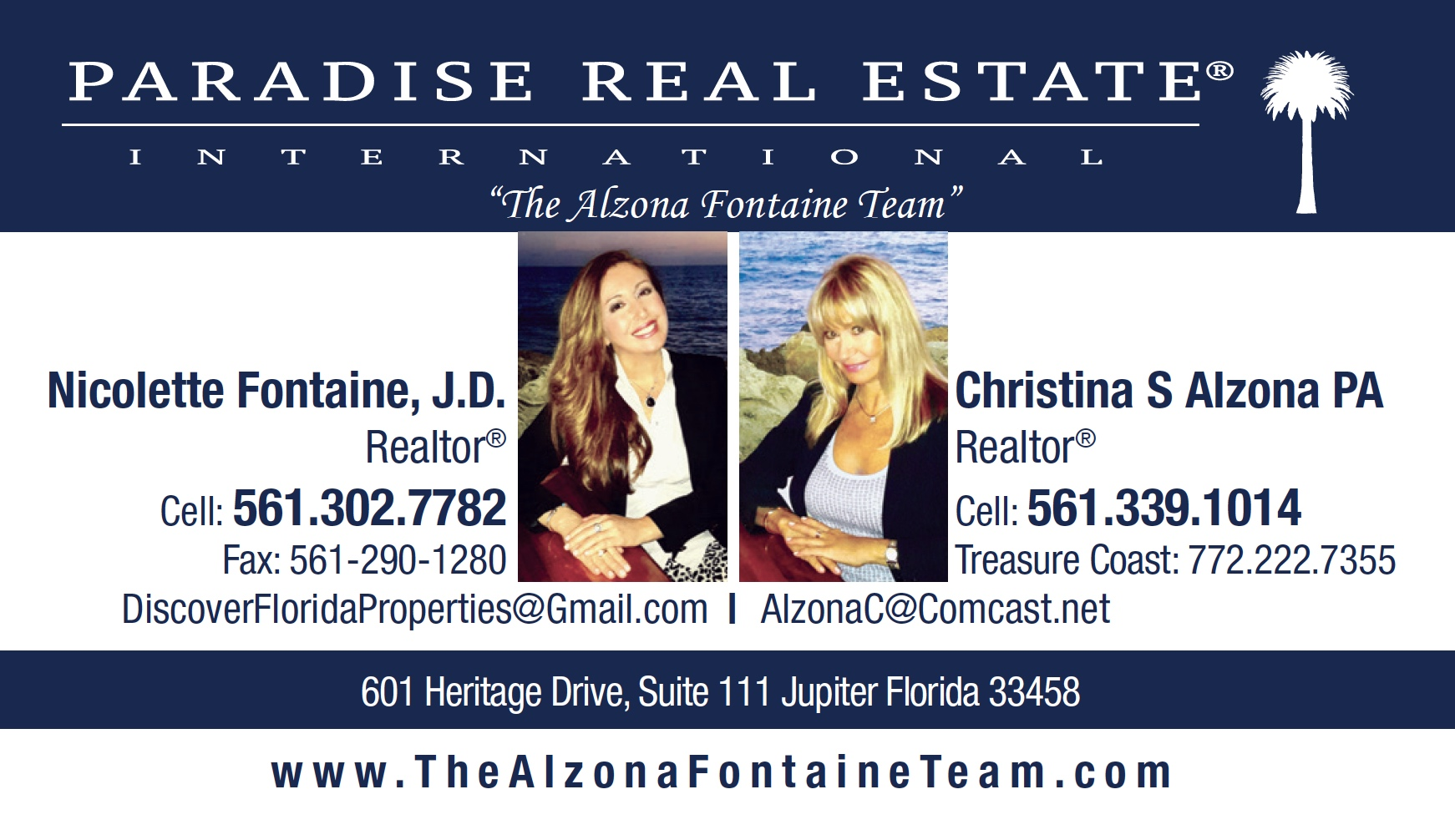 """Nicolette Fontaine & Christina Alzona – Realtors at ParadiseReal Estate International - 601 Heritage Drive, Suite 111, Jupiter, FL 33458 - """"The Alzona Fontaine Team"""" with Paradise Real Estate International have offices in Jupiter, Palm Beach Gardens and Wellington Florida areas; This professional real estate team will advise and guide you through the Process to Buy your Dream Home, Investment Property or Sell your Property at the best price, anywhere from Jupiter, Juno Beach, Palm Beach Gardens, Tequesta, Hobe Sound to the Treasure Coast (St Lucie & Martin County), as well as Wellington, Delray Beach, Boca Raton, West Palm Beach, Palm Beach Island and North Broward County Florida. Christina Alzona PA and Nicolette Fontaine Specialize in Waterfront, Beachfront, Intracoastal, Golf Course, New Home Construction, Country Club , Equestrian, Farm and Energy Efficient communities. Christina and Nicolettespeak Italian and Polish languages and work with international clients; our company Lists Locally and Markets Listings Globally! – Christina Alzona PA is of Polish descent, and she comes with 21 years real estate experience having worked with buyers, sellers and investors in residential and commercial real estate. Christina resides in the Palm Beaches for 25 years, and prior, lived in Warsaw Poland, Italy and New York. She had her own fashion manufacturing business in the Garment Center on 7th Avenue in Manhattan, as well as her own retail stores. Her daughter,Nicolette Fontaine, J.D. is an experienced Tech Savvy Realtor who brings 14 Years Real Estate experience from the Florida and Tennessee markets to the table. Prior to Real Estate, Nicolette earned her Juris Doctor Law Degree and worked in Entertainment Law, Public Relations and Music Industry. Thanks to her diverse background in business affairs, law, media relations and marketing, as well as her exceptional negotiation skills and experience as a Realtor and a Property Investor herself, Nicolette has been able to prop"""