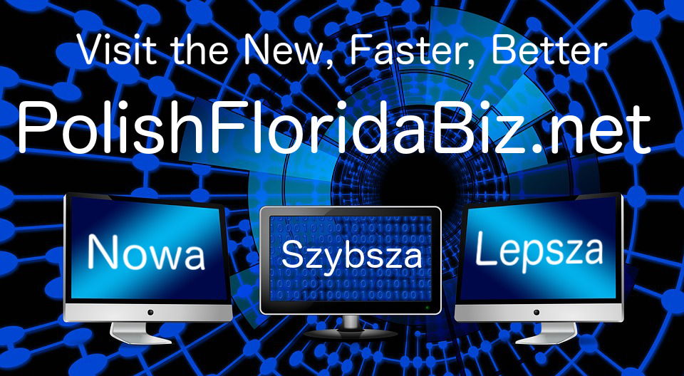 Visit our NEW and improved PolishFloridaBiz.net